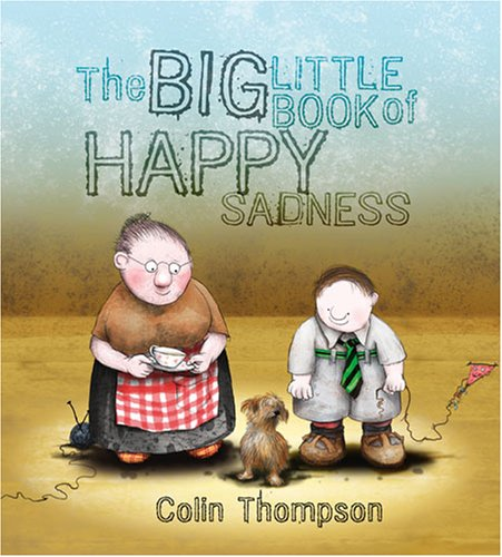 9781933605906: The Big Little Book of Happy Sadness