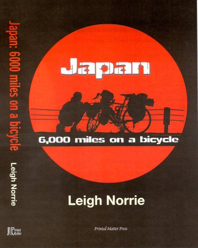 JAPAN - 6,000 MILES ON A BICYCLE: Norrie, Leigh