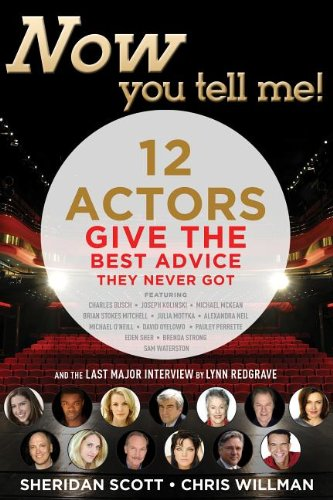 Now You Tell Me! 12 Actors Give the Best Advice They Never Got: Making a Living; Making a Life