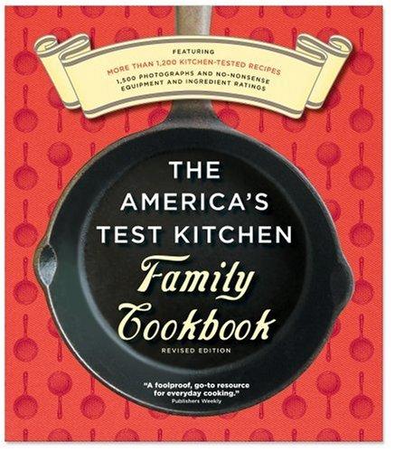 America's Test Kitchen Family Cookbook: America's Test Kitchen