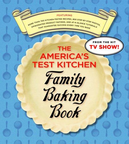America S Test Kitchen Family Baking Book Recipes