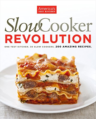 9781933615691: Slow Cooker Revolution: One Test Kitchen, 30 Slow Cookers, 200 Amazing Recipes