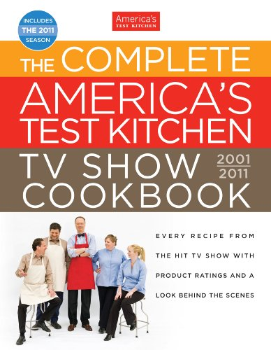 9781933615714: The Complete America's Test Kitchen TV Show Cookbook: Every Recipe from the Hit TV Show With Product Ratings and a Look Behind the Scenes, 2001-2011
