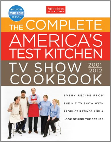 9781933615967: The Complete America's Test Kitchen TV Show Cookbook 2001-2012: Every Recipe from the Hit TV Show With Product Ratings and a Look Behind the Scenes