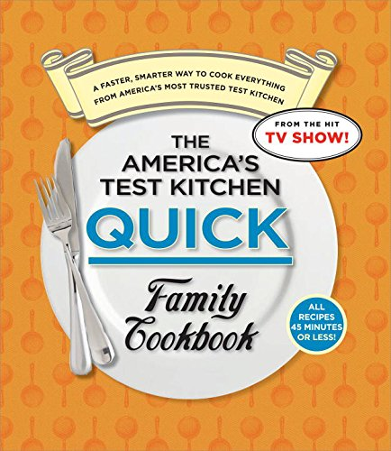 9781933615998: The America's Test Kitchen Quick Family Cookbook: A Faster, Smarter Way to Cook Everything from America's Most Trusted Test Kitchen