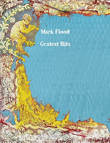 Mark Flood: Gratest Hits (Paperback): Mark Flood