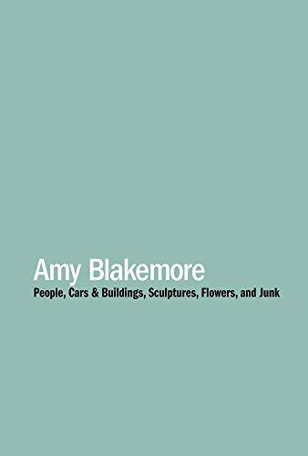 Amy Blakemore: People, Cars & Buildings, Sculptures,: Daderko, Dean