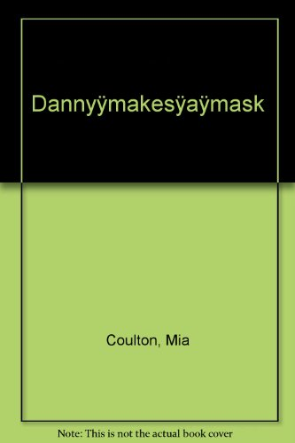 9781933624792: Danny makes a mask