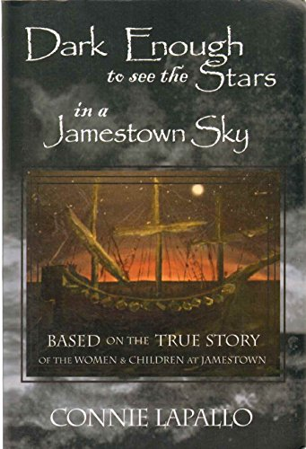 Dark Enough to See the Stars in a Jamestown Sky: Lapallo, Connie