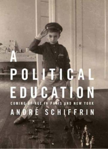 9781933633152: A Political Education: Coming of Age in Paris and New York