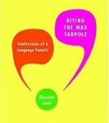 Biting the Wax Tadpole: Confessions of a Language Fanatic: Little, Elizabeth.