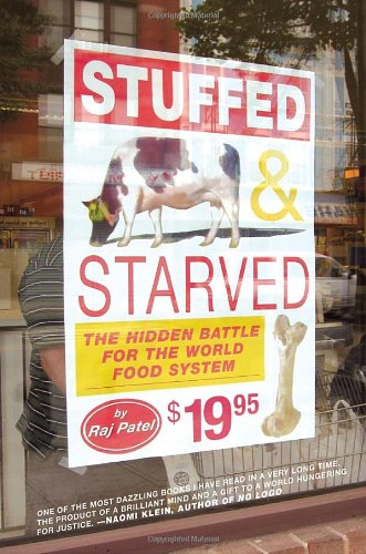 9781933633497: Stuffed and Starved: The Hidden Battle for the World Food System