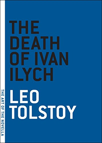 Death of Ivan Ilych, The (Art of the Novella): Leo Tolstoy