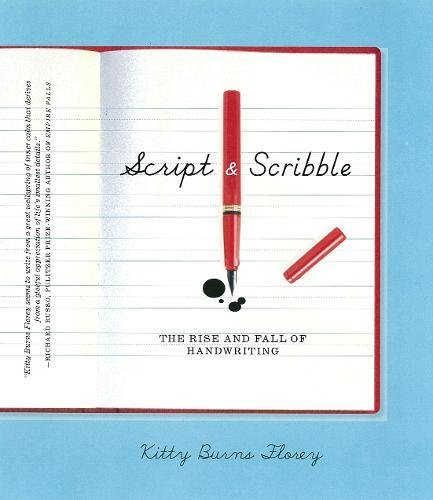 9781933633671: Script and Scribble: The Rise and Fall of Handwriting