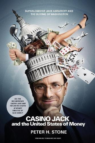 9781933633695: Casino Jack and the United States of Money: Superlobbyist Jack Abramoff and the Buying of Washington