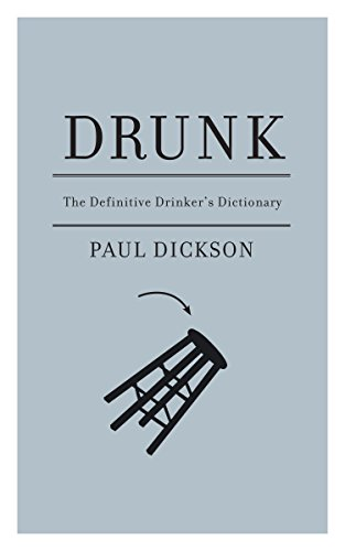 Drunk: The Definitive Drinker's Dictionary (9781933633756) by Paul Dickson
