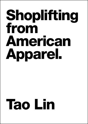 9781933633787: Shoplifting From American Apparel (Contemporary Art of the Novella)
