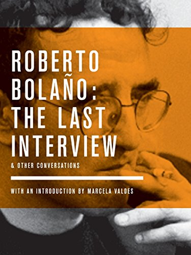 9781933633831: Roberto Bolano: The Last Interview: And Other Conversations (The Last Interview Series)