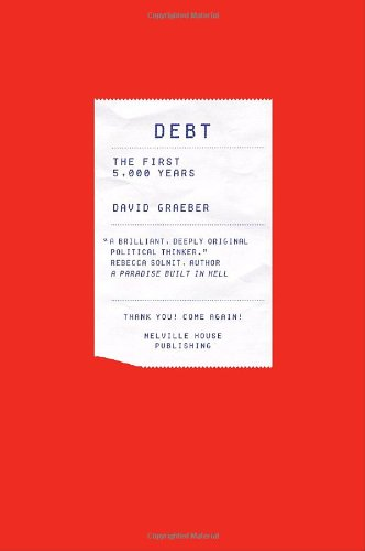 Debt: The First 5,000 Years: Graeber, David