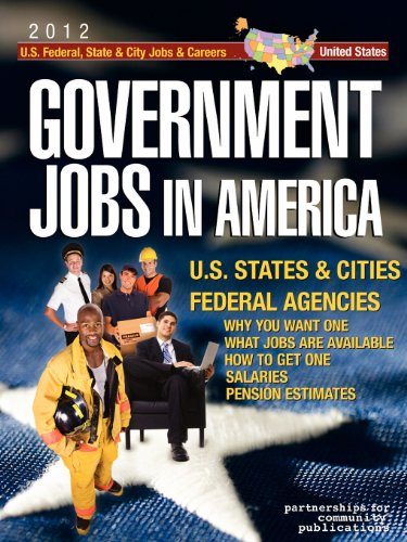 Government Jobs in America: [2012] Jobs in U.S. States & Cities and U.S. Federal Agencies with ...