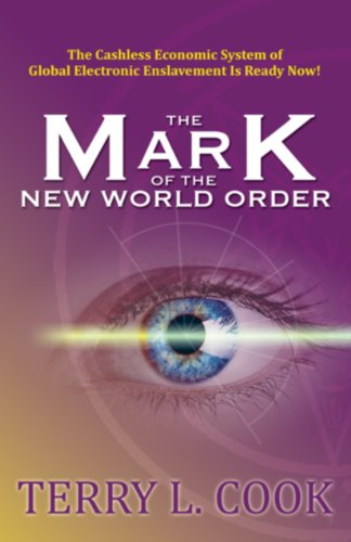 The Mark Of The New World Order (1933641304) by Terry L. Cook