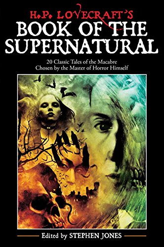 9781933648019: H. P. Lovecraft's Book of the Supernatural: 20 Classic Tales of the Macabre, Chosen by the Master of Horror Himself