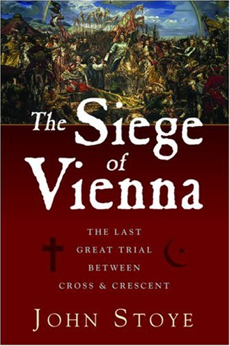 9781933648149: The Siege of Vienna: The Last Great Trial Between Cross & Crescent