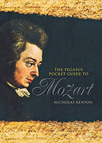 The Pegasus Pocket Guide to Mozart: Kenyon, Nicholas