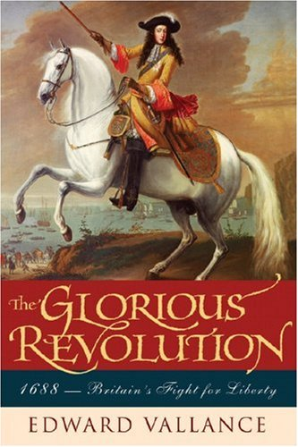 9781933648248: The Glorious Revolution: 1688: Britain's Fight for Liberty