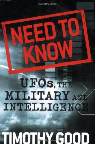 Need to Know: UFOs, the Military, and Intelligence: Good, Timothy