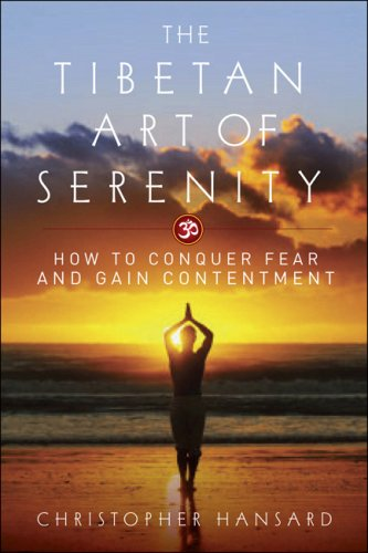 9781933648620: The Tibetan Art of Serenity: How to Conquer Fear and Gain Contentment