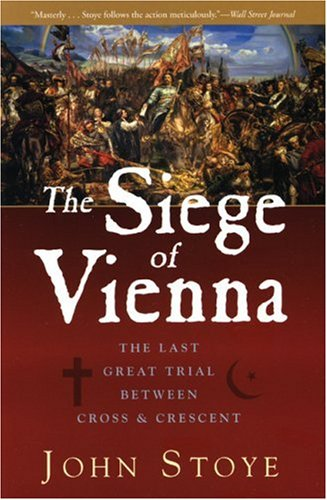 9781933648637: The Siege of Vienna: The Last Great Trial Between Cross & Crescent