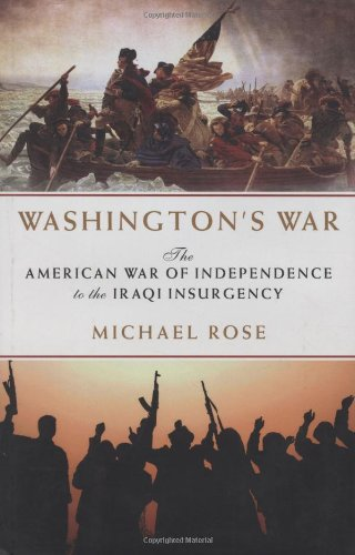 9781933648774: Washington's War: The American War of Independence to the Iraqi Insurgency