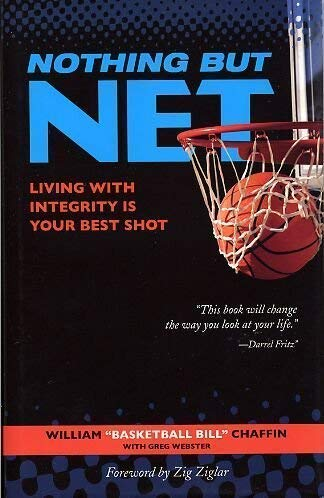 9781933651323: Nothing but Net: Living with Integrity Is Your Best Shot