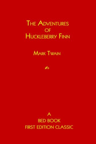 9781933652313: The Adventures of Huckleberry Finn (Bed Book First Edition Classic)