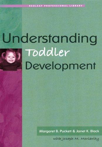 Understanding Toddler Development (Redleaf Professional Library): Margaret B. Puckett,