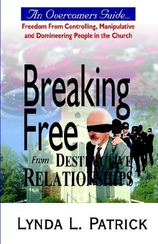 Breaking Free from Destructive Relationships: Lynda L. Patrick