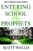 9781933656045: Entering the School of the Prophets