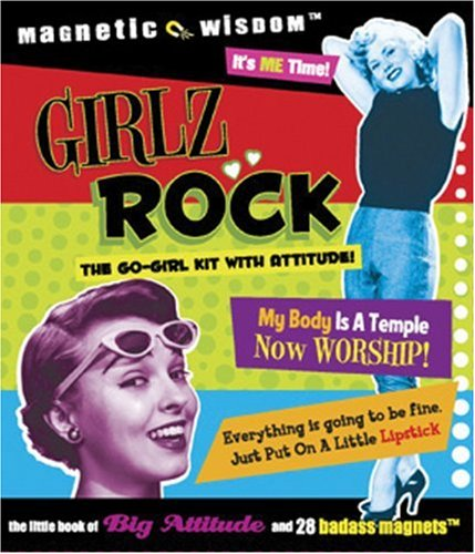 9781933662268: Girlz Rock: The Go-Girl Kit with Attitude! (Magnetic Wisdom)