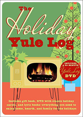 9781933662305: The Holiday Yule Log: Includes Gift Book, DVD with Classic Holiday Carols, and Lyric Books - Everything You Need to Enjoy Home, Hearth, and Family for the Holidays