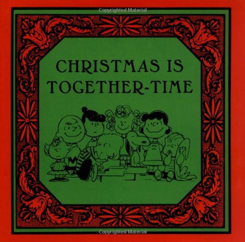 Christmas Is Together-Time (Peanuts) (9781933662374) by Charles M. Schulz