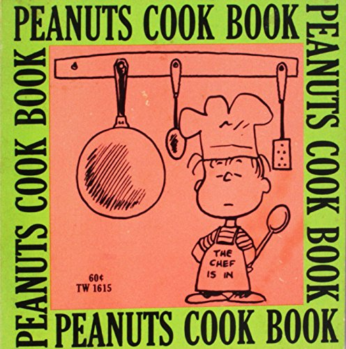 Peanuts Cook Book (Cider Mill Press Edition) (Peanuts: Happiness Is...) (9781933662701) by Charles M. Schulz