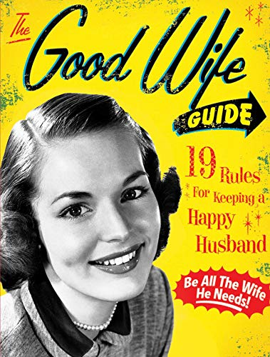 9781933662855: Good Wife Guide: 19 Rules for Keeping a Happy Husband