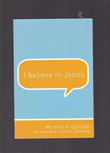 I Believe in Jesus by Minerva G: Glory E. Dharmaraj