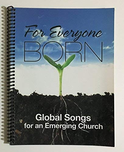 9781933663265: For Everyone Born Global Songs for an Emerging Church