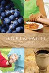9781933663326: FOOD & FAITH: with Leader's Guide