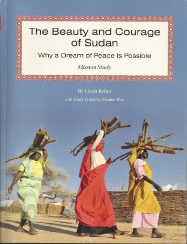 The Beauty and Courage of Sudan: Why: Linda; West, Maxine