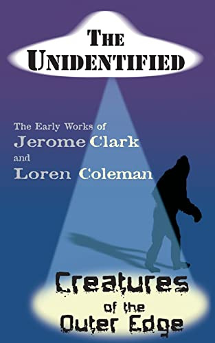 9781933665115: The Unidentified & Creatures of the Outer Edge