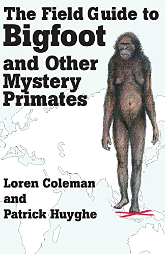 9781933665122: The Field Guide to Bigfoot and Other Mystery Primates