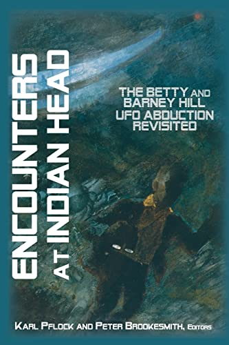 9781933665184: Encounters at Indian Head: The Betty and Barney Hill UFO Abduction Revisited